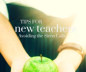 Tips for New Teachers: Avoiding the Siren Calls Thumbnail