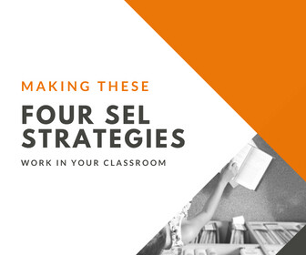 Making These 4 SEL Strategies Work in Your Classroom Thumbnail