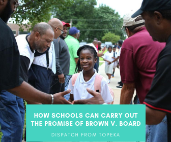 Dispatch from Topeka: How schools can carry out the promise of Brown v. Board thumbnail