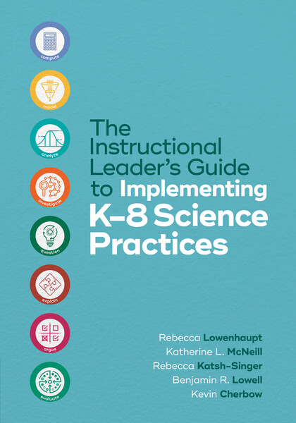 Book banner image for The Instructional Leader's Guide to Implementing K–8 Science Practices
