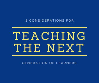 8 Considerations For Teaching The Next Generation of Learners Thumbnail