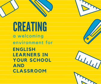 Creating a Welcoming Environment for English Learners In your School and Classroom Thumbnail