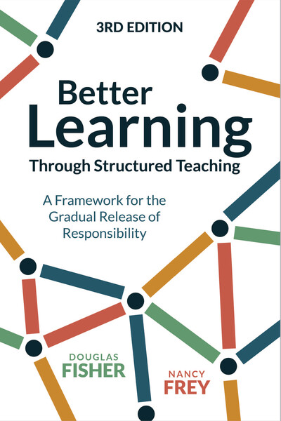 Book banner image for Better Learning Through Structured Teaching: A Framework for the Gradual Release of Responsibility, 3rd Edition