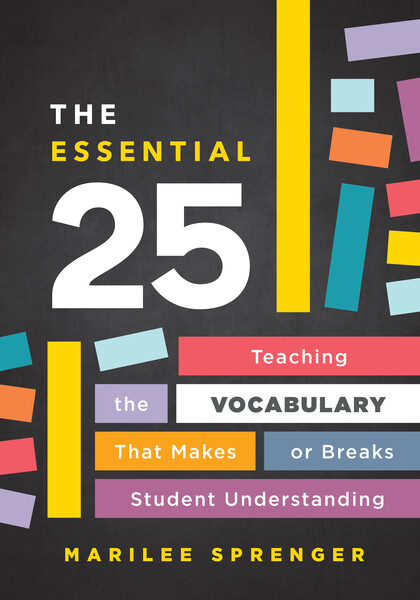 Book banner image for The Essential 25: Teaching the Vocabulary That Makes or Breaks Student Understanding