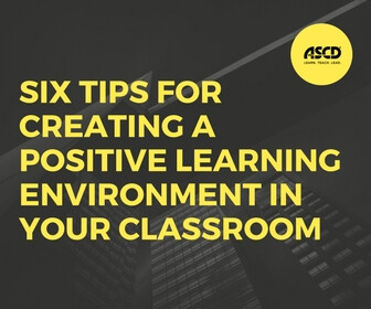 Six Tips For Creating a Positive Learning Environment in Your Classroom - thumbnail