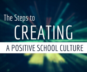 The Steps to Creating a Positive School Culture Thumbnail