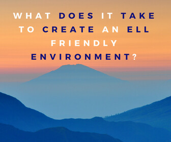 What Does It Take to Create an ELL Friendly Environment? Thumbnail