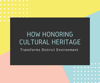 How Honoring Cultural Heritage Transforms District Environment - thumbnail